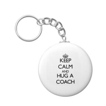 Keep Calm and Hug a Coach Basic Round Button Keychain
