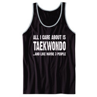 All i Care About Taekwondo And Like Maybe Three People tshirt - Unisex Jersey Tank