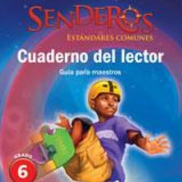 Senderos Estándares Comunes Reader's Notebook Teacher's Edition Grade 6