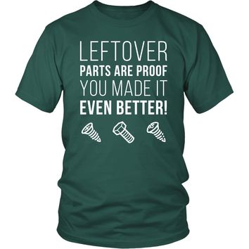 Mechanic T Shirt - Leftover parts are proof you made it even better