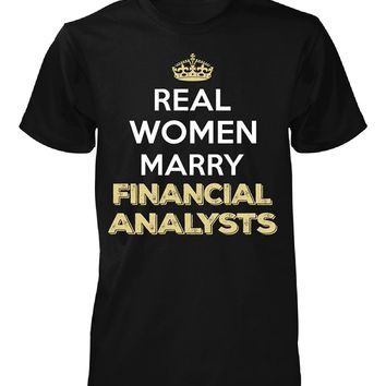 Real Women Marry Financial Analysts. Cool Gift - Unisex Tshirt