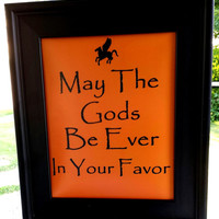 Demi God Art Print. My The Gods Be Ever In Your Favor 8x10 Typography Print.