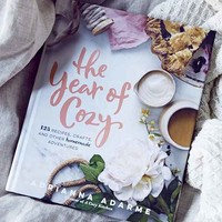 The Year Of Cozy: 125 Recipes, Crafts And Other Homemade Adventures By Adriana Adarme