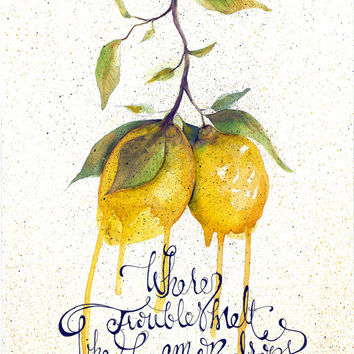 Where troubles melt like lemon drops _ watercolor lemon watercolor print lemon art  dripping paint _ yellow lemons mothers day  lemon tree
