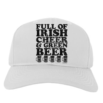 Full of Irish Cheer and Green Beer Adult Baseball Cap Hat by TooLoud