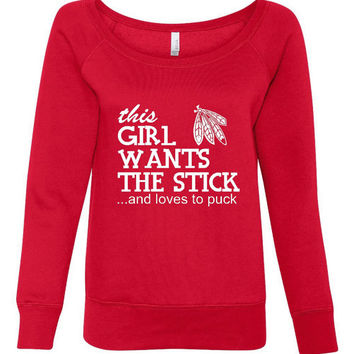 This girl wants the stick and loves to puck Chicago sweatshirt, hockey fan sweatshirt, gift for holidays, mom, hockey mom