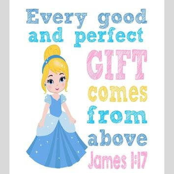 Cinderella Christian Princess Nursery Decor Wall Art Print - Every Good and Perfect Gift Comes From Above - James 1:17 Bible Verse - Multiple Sizes
