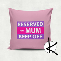 Special: Reserved for Mum KEEP OFF Cushion Cover - Hot Pink, Orange, Blue, Yellow, Pink,