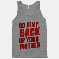 Go Jump Back Up Your Mother (tank)