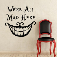 Wall Decals Quotes Alice in Wonderland Wall Decal Quote Cheshire Cat Sayings We're All Mad Here Wall Vinyl Decals Nursery Home Decor AN640