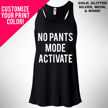 No Pants Mode Activate, Flowy Tank Top, Workout Top, Gym Tank, Workout, Gym Vest