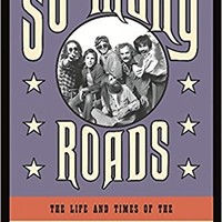So Many Roads: The Life and Times of the Grateful Dead Hardcover – April 28, 2015