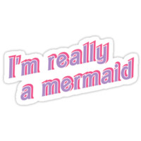 Really a Mermaid
