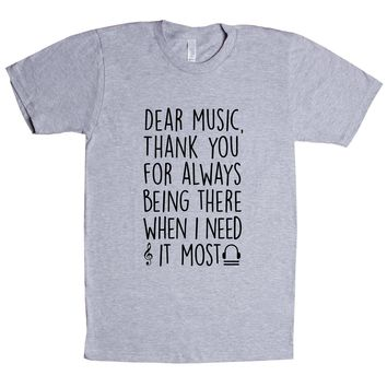 Dear Music, Thank You For Always Being There When I Need It Most Unisex T Shirt