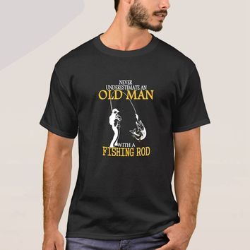Never Underestimate An Old Man With A Fishing Rod - Grandpa T-shirt