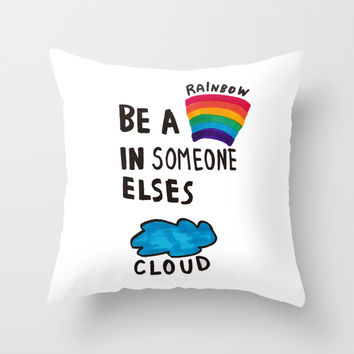 Be a Rainbow Throw Pillow by Vasare Nar