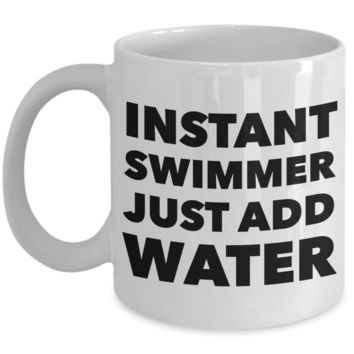 Swimming Gifts - Instant Swimmer Just Add Water Coffee Mug Ceramic Coffee Cup