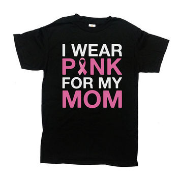 Breast Cancer Awareness Shirt I Wear Pink For My Mom Breast Cancer Gifts Breast Cancer Survivor Charity T Shirt Cancer Survivor Gift - SA480