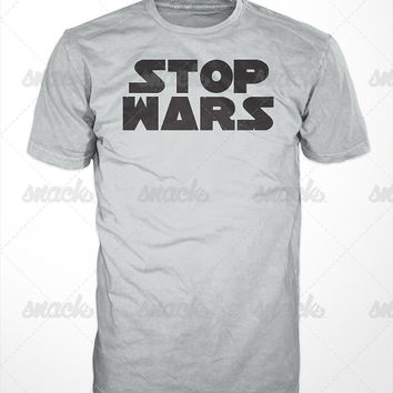 Stop Wars T-Shirt  - star, empire, politics, peace, no war, darth, light saber, yoda, vader, han solo, skywalker, strikes back love top,