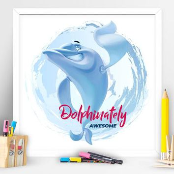 Dolphinately awesome. Kids Wall Art. Children Playroom Decor