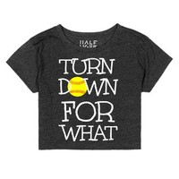 Turn Down For What Softball Heather Crop Top T Shirt-T-Shirt