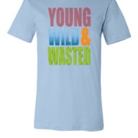 young wild & wasted - Unisex T-shirt