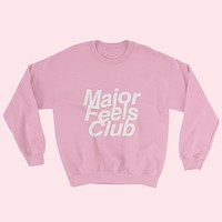 """Major Feels Club"" Sweater"