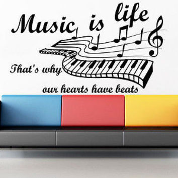 Wall Decals Quotes Music is life That's why our hearts have beats Phrase C205