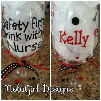 Nurse Wine Glass, Safety first drink with a nurse, vinyl decorated wine glass, Christmas Gift, Nurse appreciation, Health Care Gift, fun