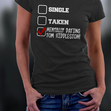 Tom Hiddleston, Tom Hiddleston Tshirt, Mentally Dating Tom Hiddleston Shirt