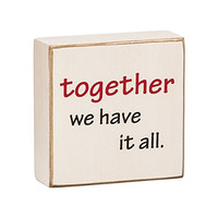 Together We Have It All - Mini Wood Box Sign for wall hanging, table or desk