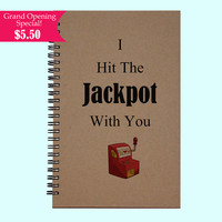I Hit The Jackpot With You - Journal, Book, Custom Journal, Sketchbook, Scrapbook, Extra-Heavyweight Covers