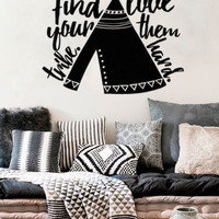 "Find Your Tribe Love Them Hard with Teepee 14"" x 12.2"" Boho Bohemian Wall Decal Sticker"