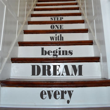Every Dream Begins with One Step Quote Staircase Wall Vinyl Decal Sticker Decals