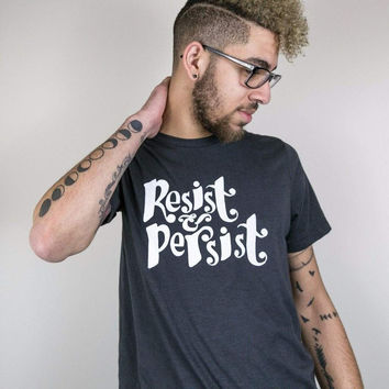 Resist and Persist Unisex T-Shirt