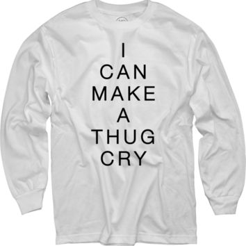 I Can Make A Thug Cry White Long Sleeve T-Shirt
