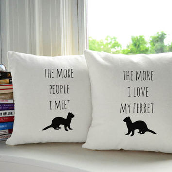 I Love My Ferret Throw Pillows-Covers and or Cushions, ferret print pillow, Pet Pillows, gifts for pet owners, Ferret Accessories, homegoods