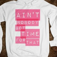 AIN'T NOBODY GOT TIME FOR THAT pink - Super Nerd