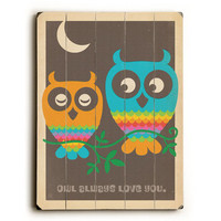 Owl Always Love You by Anderson Design Group Wood Sign