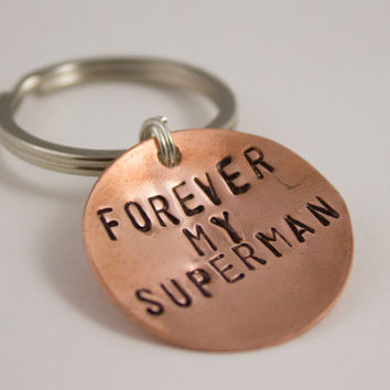 Forever My Superman -  Handstamped Copper Keychain - Father's Day, Gifts for Men, Engagement Gift, Anniversary Gift