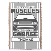 I Keep My Muscles In The Garage Muscle Car Grey Throw Blanket