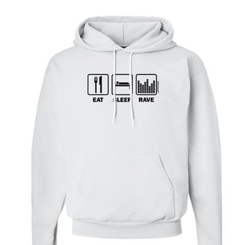 Eat Sleep Rave Hoodie Sweatshirt  by TooLoud