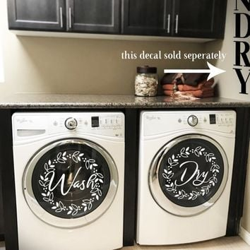 "Laundry room decor ""Wash"" ""Dry"" vinyl decal set, 13"" washing machines and dryers.  Free shipping within the USA."