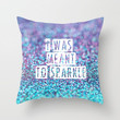 I was meant to sparkle-photo of glitter Throw Pillow by Sylvia Cook Photography | Society6