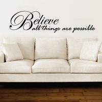 Wall Decal Believe all Things Are Possible by decorexpressions