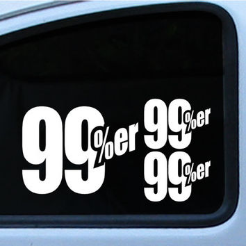 "Ninty Nine 99 Percenter %er Kit 3 Die Cut Vinyl Decal Logo sticker Supporter 1, 7"" 2, 4"" In multiple of different colors"