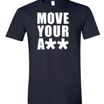 Move Your A** T-shirt | Work Out in This Motivational Tee