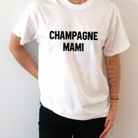 Champagne Mami - Unisex T-shirt for Women - shpfy