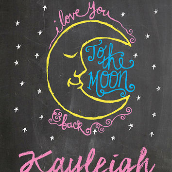 Personalized Digital CHALKBOARD Design 8x10 Laminated I Love You to the Moon and Back NAME PRINT Sign - Kids Room - Baby Shower Gift