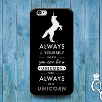 iPhone 4 4s 5 5s 5c 6 6s plus iPod Touch 4th 5th 6th Generation Cool Black White Unicorn Funny Quote Case Cute Custom Funny Girl Phone Cover
